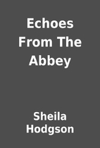 Echoes From The Abbey by Sheila Hodgson
