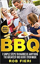 BBQ: 7 SIMPLE Steps to Barbecue Anything -…