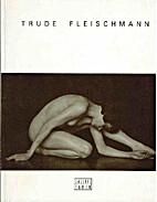 Trude Fleischmann : Fotografien 1918-1938 :…