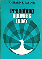 Preaching Holiness Today by Richard S.…
