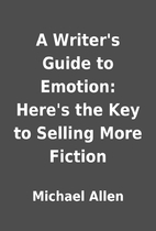 A Writer's Guide to Emotion: Here's the Key…
