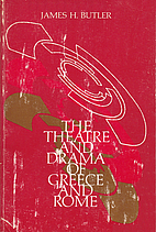 The theatre and drama of Greece and Rome…