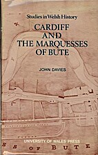 Cardiff and the marquesses of Bute by John…