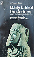 Daily Life of the Aztecs by Jacques…
