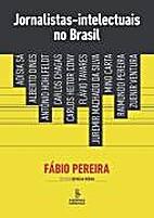 Jornalistas-Intelectuais no Brasil by Fábio…