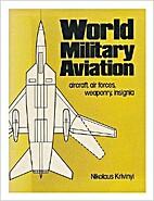 World Military Aviation: Aircraft, Air…