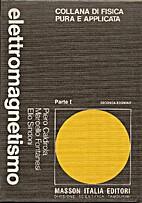 Elettromagnetismo - Parte I by Piero…