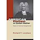 The American pietism of Cotton Mather:…