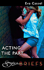 Acting the Part by Eva Cassel