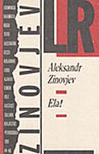 Ela! by Aleksandr Zinovjev