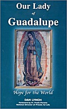 Our Lady of Guadalupe, Hope for the World by…