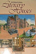 International Literary Houses by Rosalind…