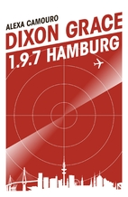Dixon Grace: 1.9.7 Hamburg by Alexa Camouro