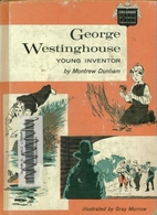 George Westinghouse: Young Inventor by…