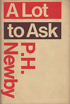 A lot to ask by P. H. Newby