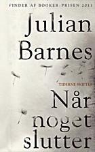 Når noget slutter by Julian Barnes