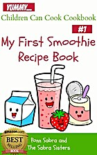 My First Smoothie Recipe Book (Children Can…