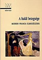 A halál betegsége : modern francia…