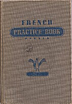 French practice book; rules and exercises…