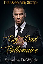 Big Bad Billionaire (The Woolven Secret Book…