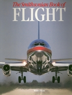 The Smithsonian Book of Flight by Walter J.…