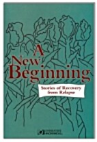 A New Beginning: Stories of Recovery from…