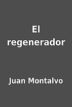 El regenerador by Juan Montalvo