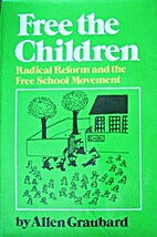 Free the children;: Radical reform and the…