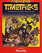 Timetricks: A Survivor's Guide to Time…