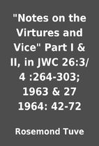 Notes on the Virtures and Vice Part I &…
