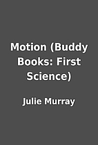 Motion (Buddy Books: First Science) by Julie…