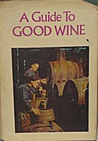 A Guide to Good Wine by Allan Sichel