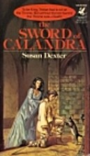 The Sword of Calandra by Susan Dexter