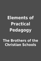 Elements of Practical Pedagogy by The…