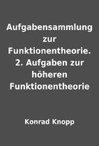 Aufgabensammlung zur Funktionentheorie. 2.…