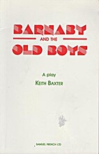 Barnaby and the Old Boys by Keith Baxter