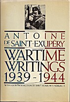 Wartime Writings 1939-1944 by Antoine de…