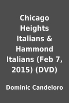 Chicago Heights Italians & Hammond Italians…