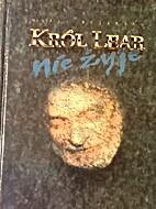 Król Lear nie żyje by Maria Bojarska