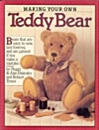 Making Your Own Teddy Bear by Peggy Bialosky