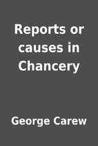 Reports or causes in Chancery by George…
