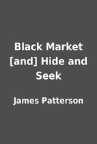 Black Market [and] Hide and Seek by James…