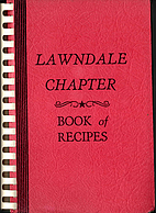 Lawndale Chapter Book of Recipes by Marie…