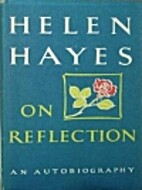 On reflection; an autobiography by Helen…