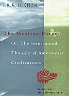 The Mexican Dream: Or, The Interrupted…