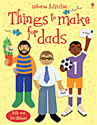 Things to Make for Dads (Activity Books) by…