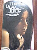 The drug traffic by Sean O'Callaghan