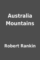 Australia Mountains by Robert Rankin