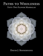Paths to Wholeness: Fifty-Two Flower…