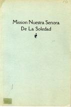 Mission Nuestra Senora de la Soledad…
